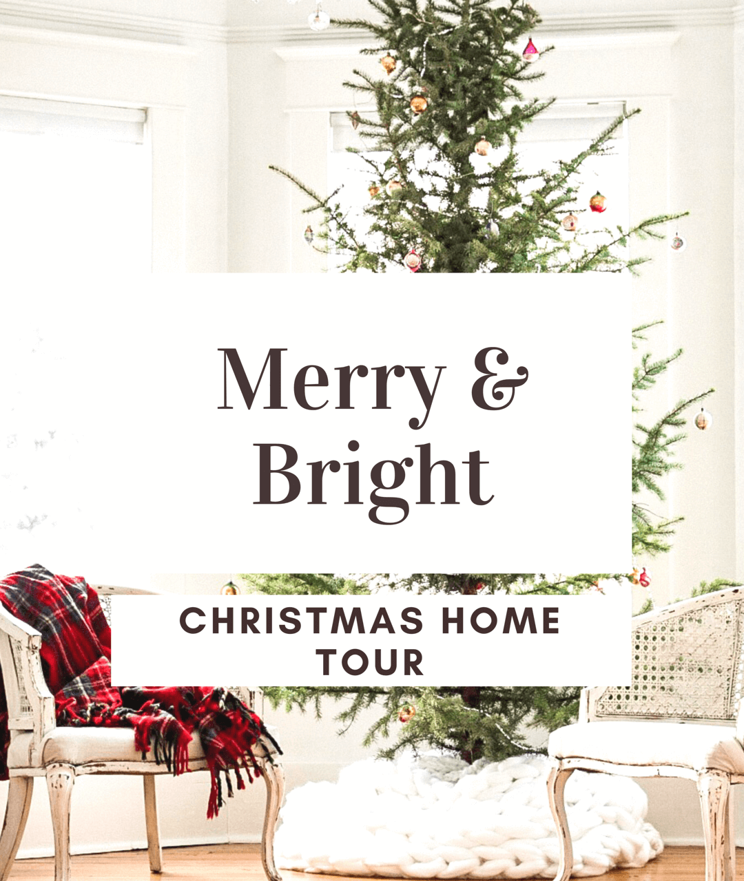 Merry and Bright Christmas Home Tour – Part 2