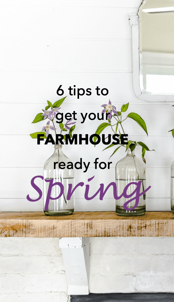 Home Decor Ideas: 6 Tips to get your Farmhouse Ready for Spring