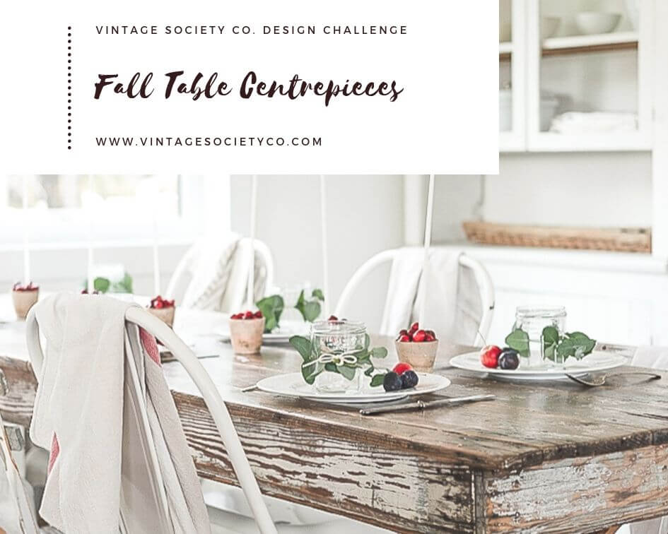 Fall Table Centrepieces: A Vintage Society Challenge